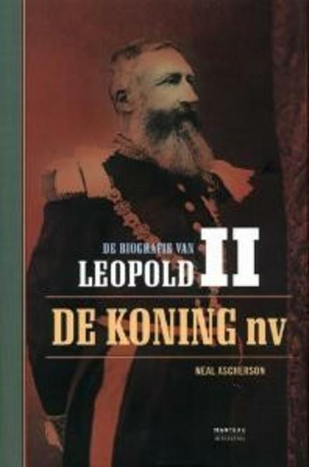 De biografie van Leopold II : de koning nv