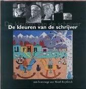 De kleuren van de schrijver : een hommage aan Ward Ruyslinck