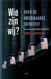 Wie zijn wij ? : over de Amerikaanse identiteit