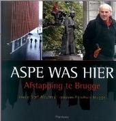Aspe was hier : afstapping te Brugge