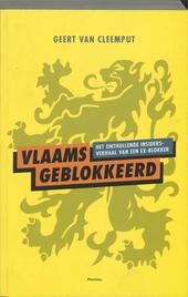 Vlaams geblokkeerd : het onthullende insidersverhaal van een ex-blokker