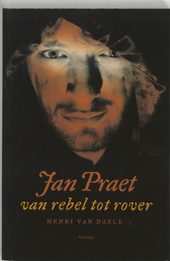 Jan Praet : van rebel tot rover