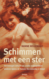 Schimmen met een ster : het bewogen verhaal van joodse ondergedoken kinderen tijdens de Tweede Wereldoorlog in Belg...
