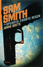 Sam Smith en operatie Zwarte Regen