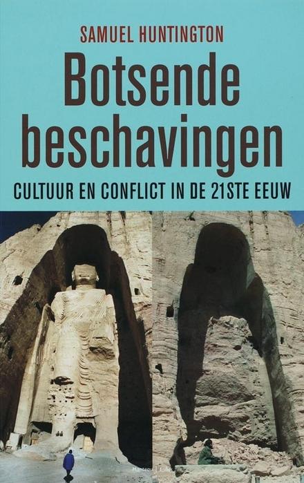 Botsende beschavingen : cultuur en conflict in de 21ste eeuw