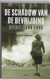 De schaduw van de bevrijding : België 1944-1945