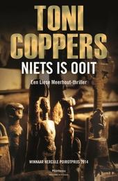 Niets is ooit : een Liese Meerhout-thriller