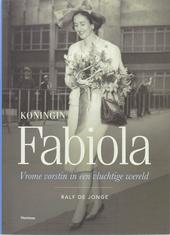 Koningin Fabiola : vrome vorstin in een vluchtige wereld