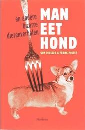 Man eet hond en andere bizarre dierenverhalen