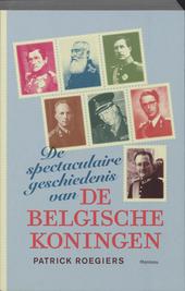 De spectaculaire geschiedenis van de Belgische koningen