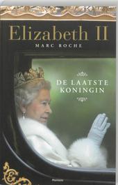 Elizabeth II : de laatste koningin