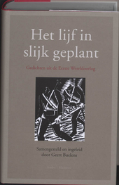 Het lijf in slijk geplant : gedichten uit de Eerste Wereldoorlog