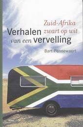 Verhalen van een vervelling : Zuid-Afrika zwart op wit