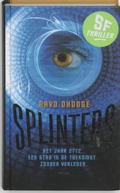 Splinters : het jaar 2772, een stad in de toekomst zonder verleden