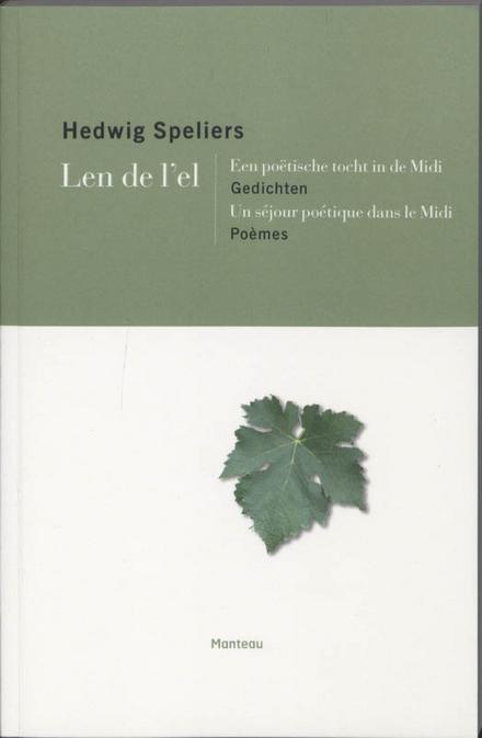 Len de l'el : een poëtische tocht in de Midi : gedichten