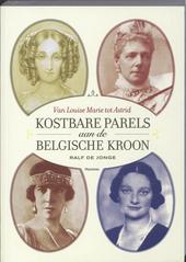 Kostbare parels aan de Belgische kroon : van Louise Marie tot Astrid