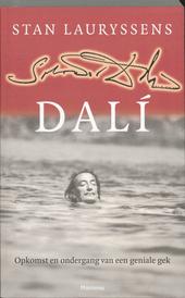 Dali : opkomst en ondergang van een geniale gek