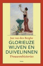 Glorieuze wijven & duivelinnen : vrouwenhistories