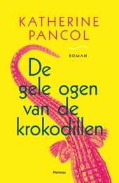 De gele ogen van de krokodillen : roman