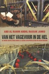 Van het vagevuur in de hel : ik werd gefolterd door Al Qaeda en opgesloten in Guantánamo