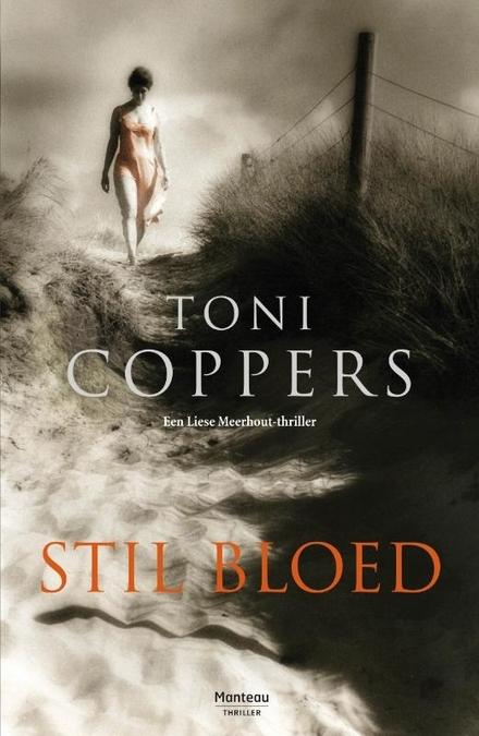 Stil bloed : een Liese Meerhout-thriller