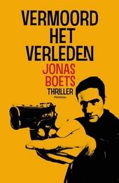 Vermoord het verleden : thriller