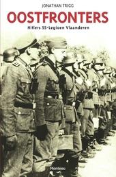Oostfronters : Hitlers SS-Legioen Vlaanderen