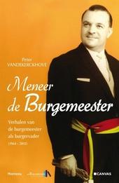 Meneer de burgemeester : verhalen van de burgemeester als burgervader 1964-2012