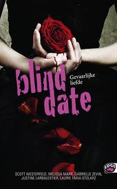 Blind date : gevaarlijke liefde