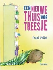 Een nieuwe thuis voor Treesje