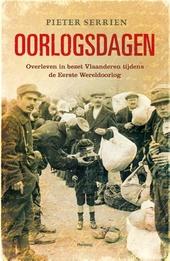 Oorlogsdagen : overleven in bezet Vlaanderen 1914-1918