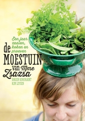 De moestuin van Mme Zsazsa : een jaar zaaien, koken en proeven