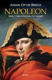 Napoleon. 1, Van strateeg tot keizer