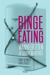 Binge eating : wanneer eten je leven beheerst