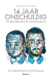 14 jaar onschuldig in een Belgische gevangenis : de gebroeders Gottschalk