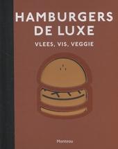 Hamburgers de luxe : vlees, vis, veggie