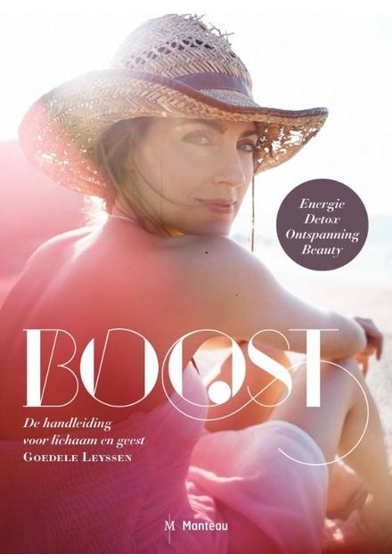 Boost : het handboek voor lichaam en geest