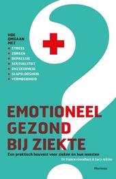 Emotioneel gezond bij ziekte : een praktisch houvast voor zieken en hun naasten
