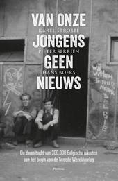 Van onze jongens geen nieuws : de dwaaltocht van 300000 Belgische rekruten aan het begin van de Tweede Wereldoorlog