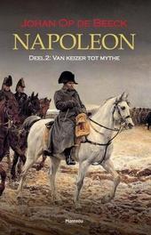 Napoleon. 2, Van keizer tot mythe