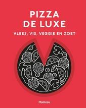 Pizza de luxe : vlees, vis, veggie en zoet
