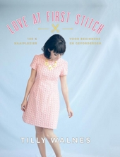 Love at first stitch : 100% naaiplezier voor beginners en gevorderden