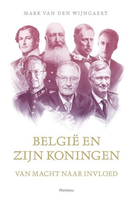 België en zijn koningen : van macht naar invloed