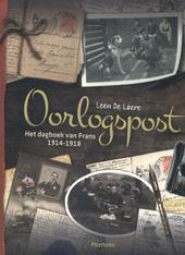 Oorlogspost : het dagboek van Frans 1914-1918