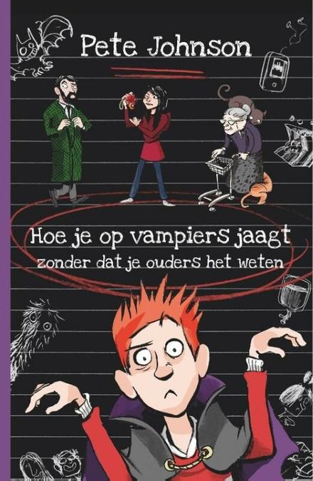 Hoe je op vampiers jaagt zonder dat je ouders het weten