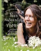 Puur natuurlijk vrouw : een frisse kijk op kruidenremedies en verwennerijen voor meer joie de vivre