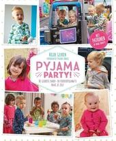 Pyjama party! : de leukste baby- en kinderpyjama's naai je zelf