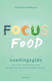 Focusfood : voedingsgids voor het verbeteren van je mentale en lichamelijke welzijn