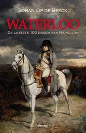 Waterloo : de laatste 100 dagen van Napoleon