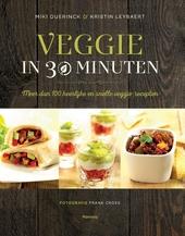 Veggie in 30 minuten : meer dan 100 heerlijke en snelle veggie-recepten